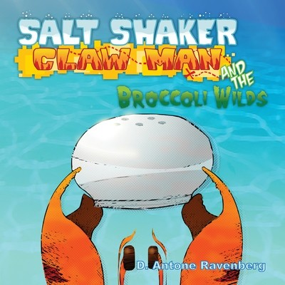 Salt Shaker Claw Man and the Broccoli Wilds
