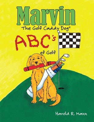 Marvin the Golf Caddy Dog: ABC's of Golf