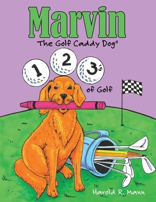 Marvin the Golf Caddy Dog: 1, 2, 3's of Golf