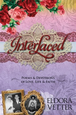 Interlaced: Poems & Devotions of Love, Life & Faith