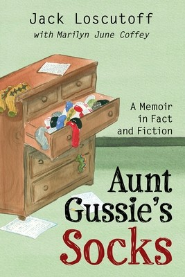 Aunt Gussie's Socks: A Memoir in Fact and Fiction