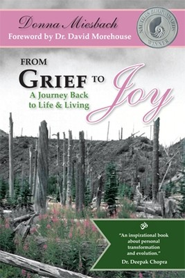 From Grief to Joy: A Journey Back to Life & Living