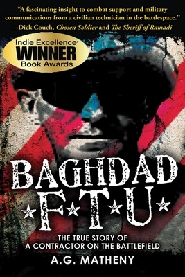 Baghdad FTU: The True Story of a Contractor on the Battlefield