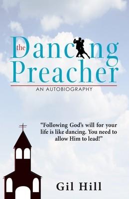 The Dancing Preacher: An Autobiography