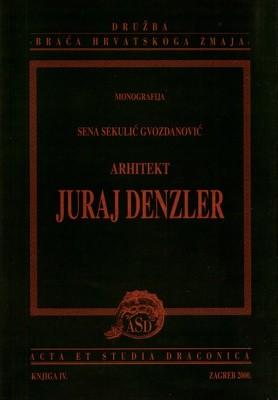 Sena Sekulić Gvozdanović : Arhitekt Juraj Denzler :[monografija]