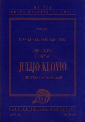 Ivan Kukuljević Sakcinski : Jure Glović prozvan Julijo Klovio :hrvatski sitnoslikar