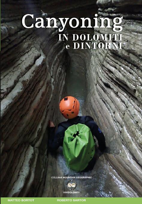 Canyoning Guidebook Dolomites - Matteo Bortot, Roberto Sartor: Canyoning in Dolomiti e dintorni (Canyoning in the Dolomites)