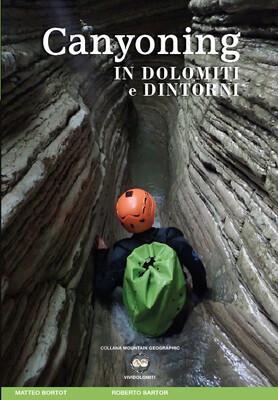 Buch Canyoningführer Dolomiten - Matteo Bortot, Roberto Sartor: Canyoning in Dolomiti e dintorni