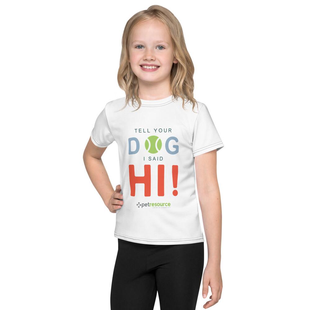 Tell Your Dog I Said Hi! Kid's T-Shirt