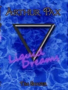 Arthur Pax: Liquid Dreams