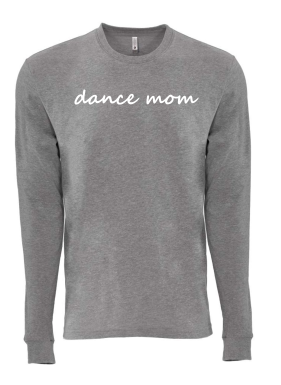 Dance Mom Long Sleeve Shirt Unisex