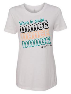 Women's When in Doubt Dance T-Shirt