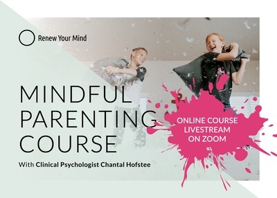 Online Mindful Parenting course: 6 session  course starting 18 May '21