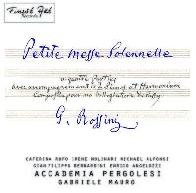 2CD G.Rossini, Petite Messe Solennelle - Accademia Pergolesi, C.Rufo, I.Molinari, M.Alfonsi, G.F.Bernardini, E.Angelozzi, G.Mauro