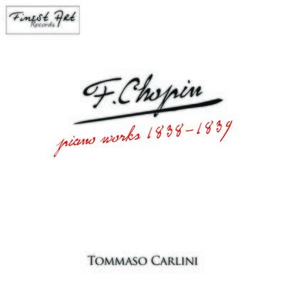 CD F.Chopin, piano works 1838-1839 - Tommaso Carlini