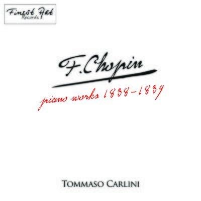 MP3 F.Chopin, piano works 1838-1839 - Tommaso Carlini