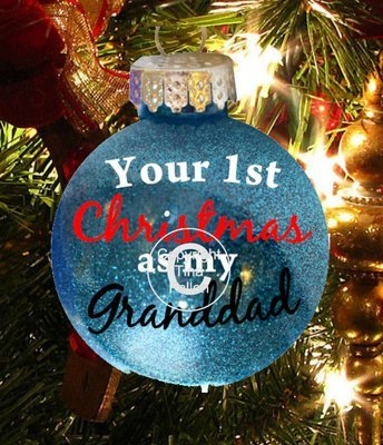 Granddad 1st Christmas- Christmas Bauble Ornament - with precurved text  4 sizes