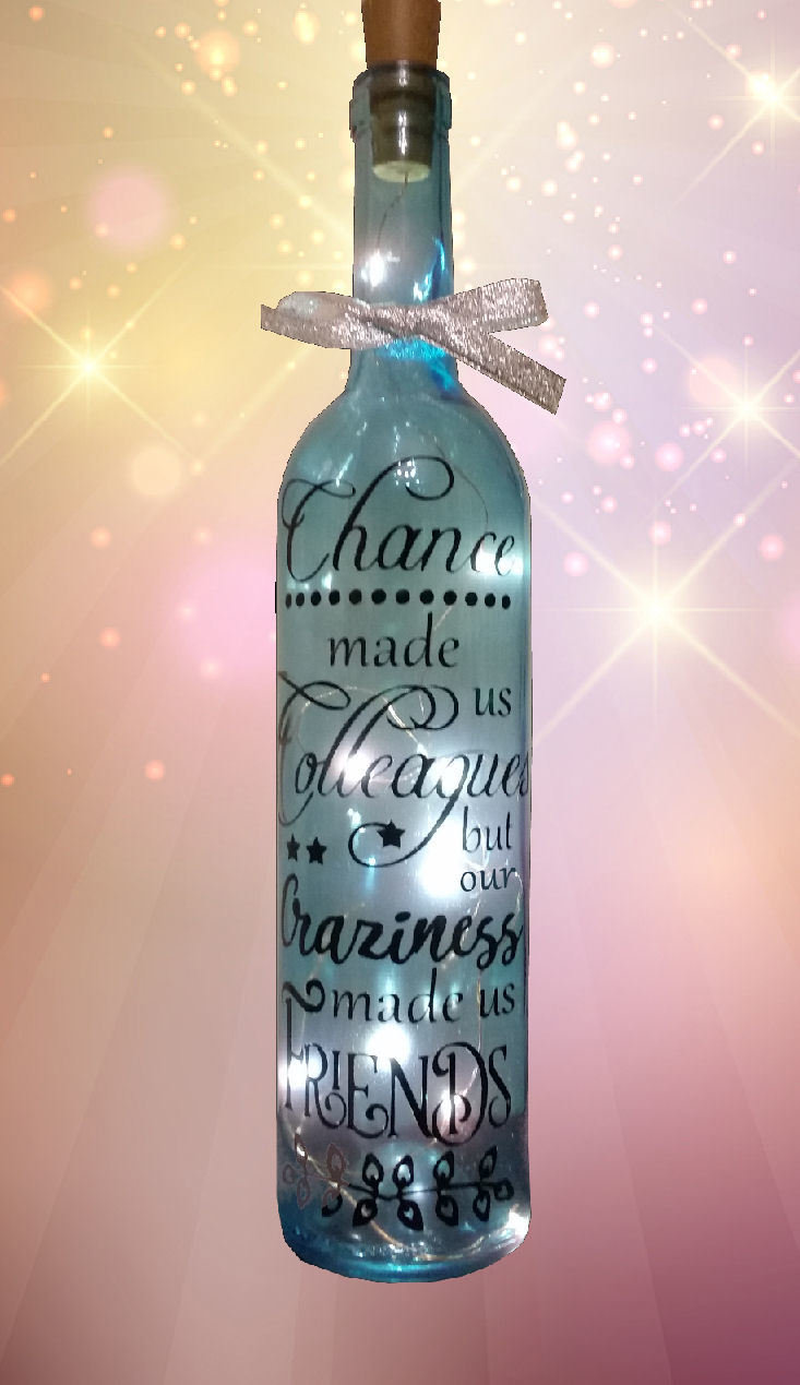 Chance Made Us Colleagues but Craziness made us Friends  Wine Bottle, light block decal.