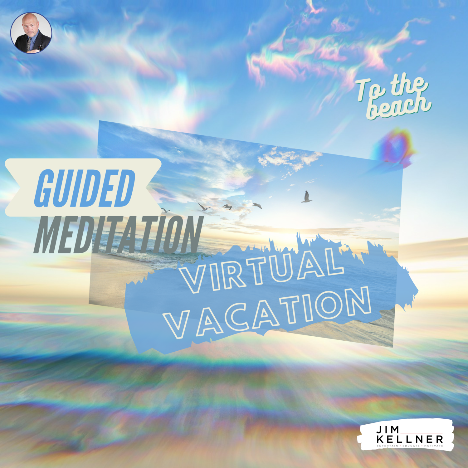 Virtual Vacation, A Trip To The Beach - Guided Meditation