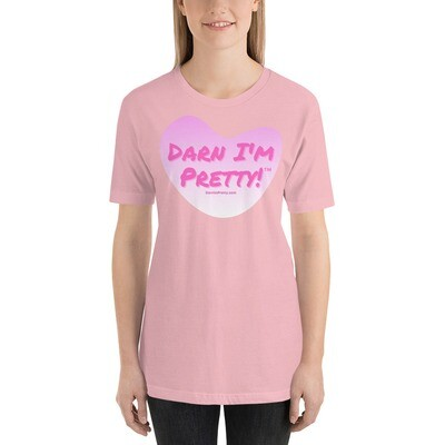 Darn I'm Pretty! Short-Sleeve Unisex T-Shirt