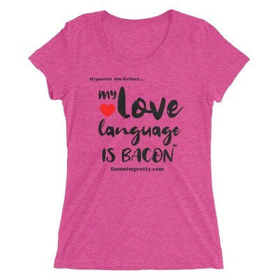 My Love Language is Bacon - Ladies' short sleeve t-shirt