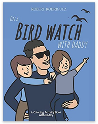 On a Birdwatch with Daddy: A Coloring Activity Book with Daddy. (Autographed by Robert)