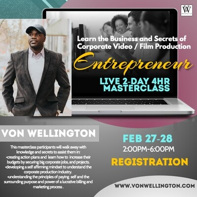 Learn the Business and Secrets of Corporate Video & Film Production -  2 day Master Class  Feb 27-28 2:00PM-6:00PM