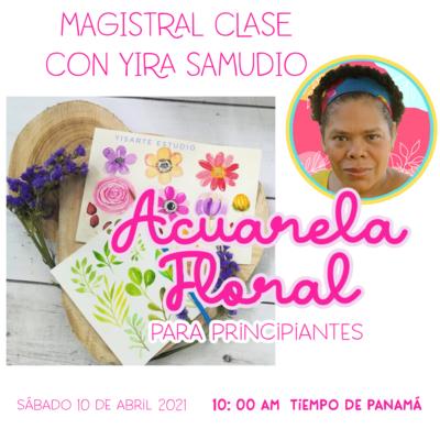 CLASE Acuarela Floral con Yira Samudio