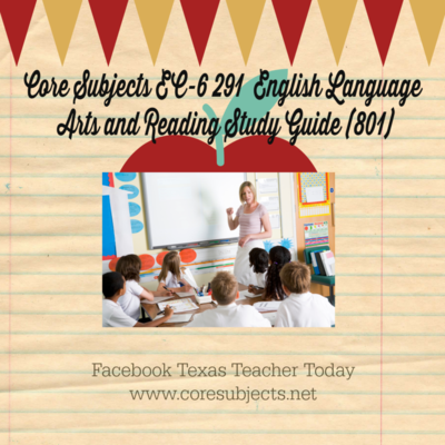 Core Subjects EC-6 291 English Language Arts and Reading Study Material
