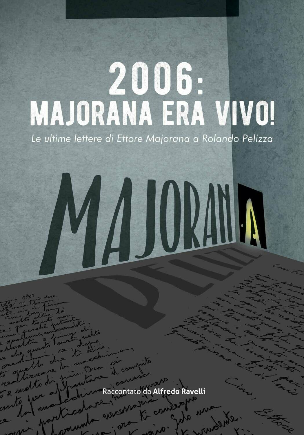 2006: Majorana era vivo