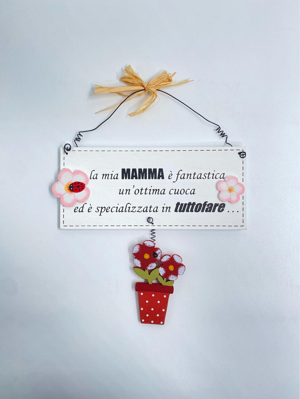 """Targhetta in legno Festa della Mamma """"la mia mamma è fantastica.."""""""
