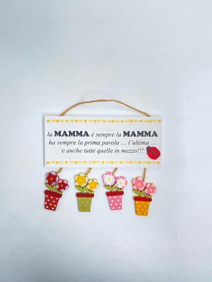 """Targhetta in legno Festa della Mamma """"la Mamma è sempre La Mamma.."""""""