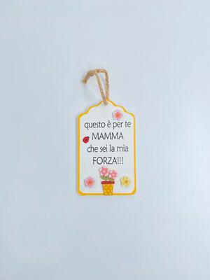 """Targhetta in legno Festa della Mamma """"questa è per te Mamma che sei la mia forza!"""""""