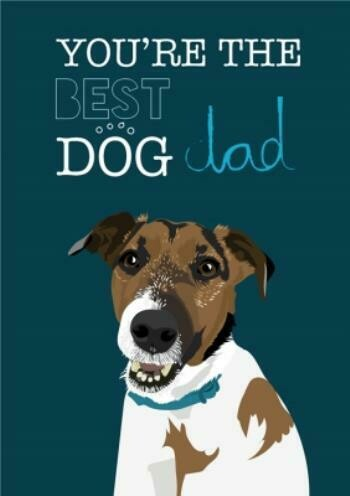 Dog Dad Father's Day Card - You're The Best