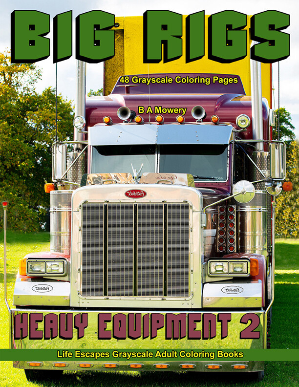 Big Rigs Heavy Equipment 2 Adult Coloring Book PDF
