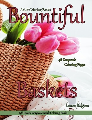 Bountiful Baskets Grayscale Adult Coloring Book PDF