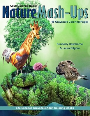 Nature Mashups Grayscale Adult Coloring Book PDF by Kimberly