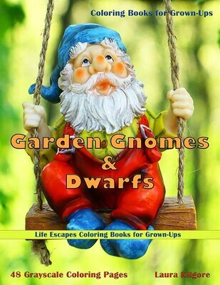Garden Gnomes & Dwarfs Adult Grayscale Coloring Book PDF