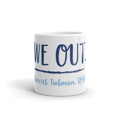 We Out Harriet Tubman Mug