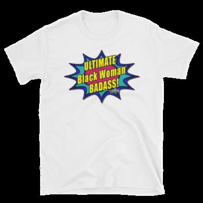 Ultimate Badass Black Woman T-Shirt