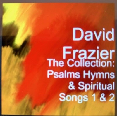 The Collection: Psalms, Hymns & Spiritual Songs 1 & @