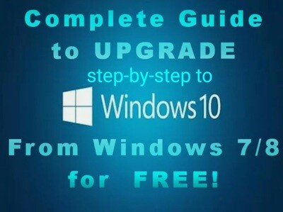 Upgrade Windows 7 or 8 to Windows 10 for FREE