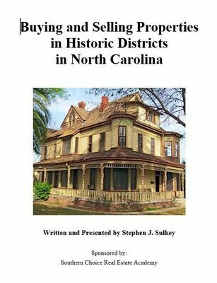 Buying and Selling Properties in Historic Districts in NC elective #3907, June 9, 1pm, Wilmington (Hilton Garden Inn, 6745 Rock Spring Rd.)