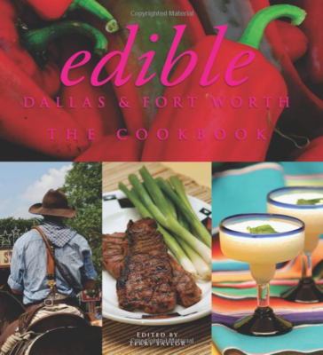 Edible: Dallas and Fort Worth: The Cookbook