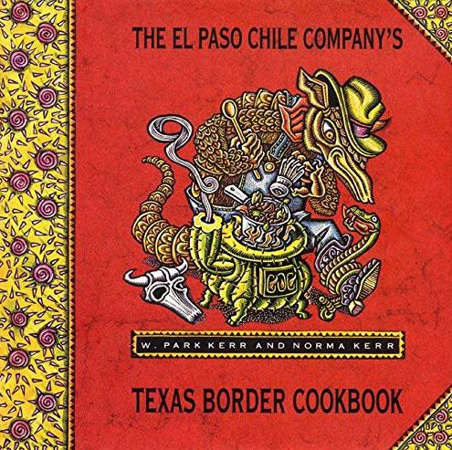 The El Paso Chile Company's Texas Border Cookbook