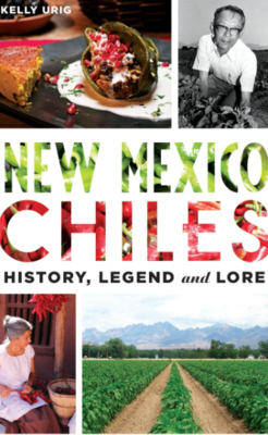 New Mexico Chiles: History, Legend and Lore