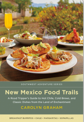 New Mexico Food Trails: A Road Tripper's Guide to Hot Chile, Cold Brews, and Classic Dishes from the Land of Enchantment