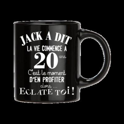 Tasse Jack à dit 20 ans