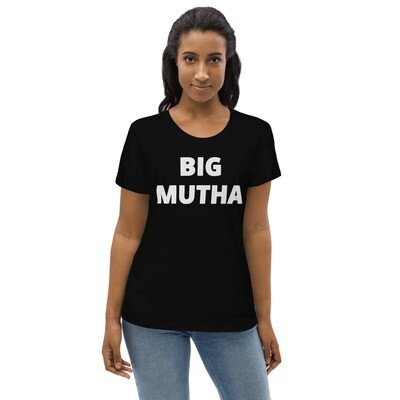 Women's fitted Big Mutha T-shirt