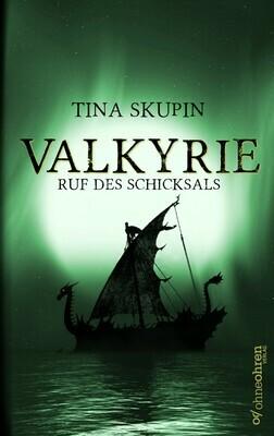 Tina Skupin: Valkyrie (Ruf des Schicksals)